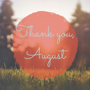 Thank you August