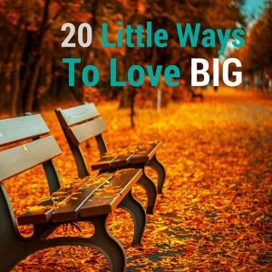 20 Little WaysTo Love (1)