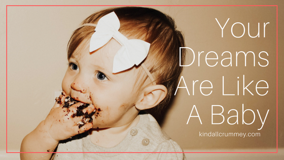 Your Dreams Are Like A Baby